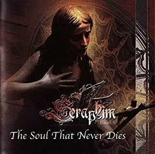 The Soul That Never Dies by Seraphim セラフィム