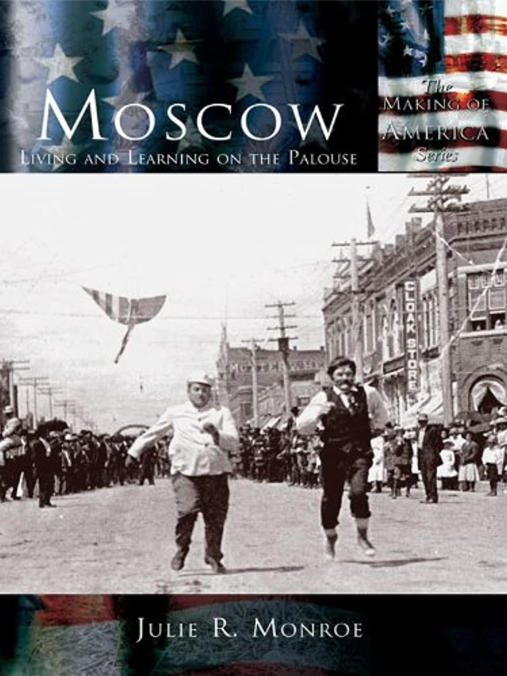 イノセンス美徳座るMoscow: Living and Learning on the Palouse (Making of America) (English Edition)