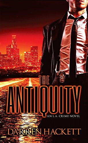 A sacred artifact. A burned-out detective. A trail of bodies from Brentwood to Boyle Heights…The Antiquity: An L.A. Crime Novel  by Darren Hackett