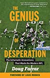 Image of The Genius of Desperation: The Schematic Innovations that Made the Modern NFL