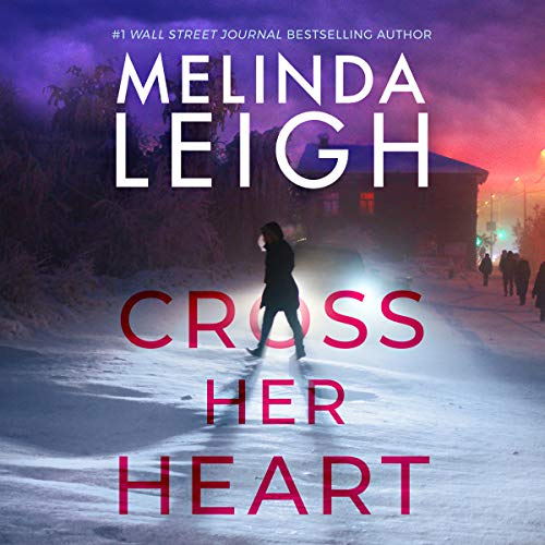Cross Her Heart Audiobook By Melinda Leigh cover art