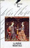 Bibliothèque de poésie Tome 1 La poésie médiévale