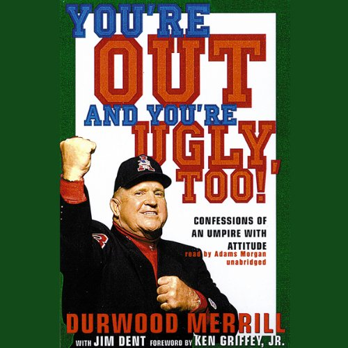 You're Out and You're Ugly, Too! audiobook cover art