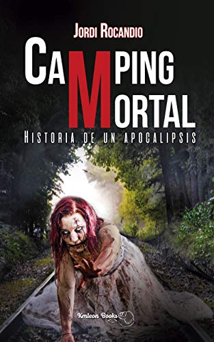 Camping mortal: Historia de un apocalipsis