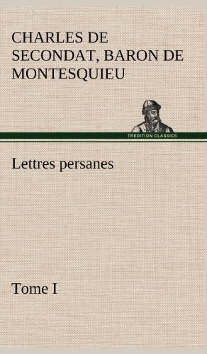 Lettres persanes, tome I (TREDITION)