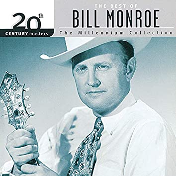 20th Century Masters: The Best Of Bill Monroe - The Millennium Collection