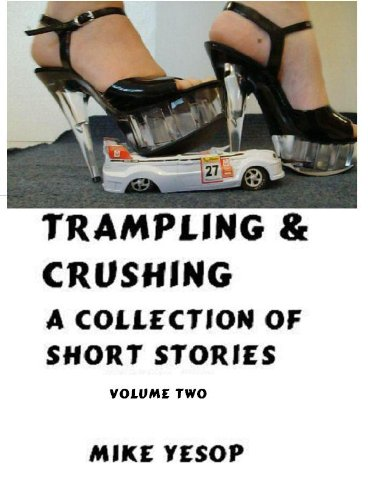 Trampling & Crushing A Collection of Short Stories Volume Two (English Edition)