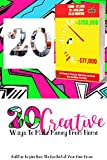 20 Creative Ways to Make Money From Home: Plus From -$77,000 to +$150,000 in 22 Months (Diverse Entrepreneurs Book 7)