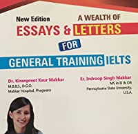 A WEALTH OF ESSAYS AND LETTERS FOR GENERAL TRAINING IELTS (IELTS General Complete)