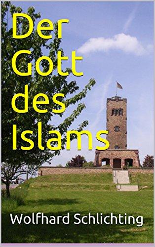 Der Gott des Islams: Der Dreieinige Gott der Bibel und der Eine Gott des Islam (Lutherische Nachrichten 132)