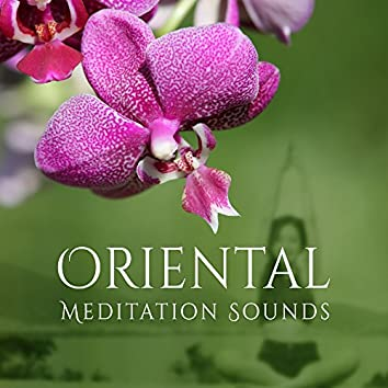 Oriental Meditation Sounds – Stress Relief, Inner Calmness, Meditation & Relaxation, Buddha Lounge, Asian Melodies
