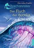 Drachenreiter 3. Der Fluch der Aurelia