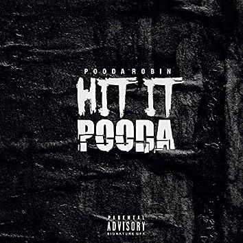 Hit It Pooda