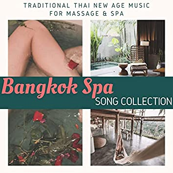 Bangkok Spa Song Collection: Traditional Thai New Age Music for Massage & Spa