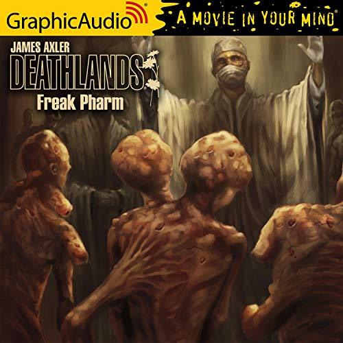 Freak Pharm [Dramatized Adaptation] Audiobook By James Axler cover art