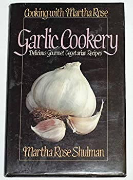 Garlic Cookery (A Thorsons Wholefood Cookbook) 0722509227 Book Cover