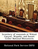 Inventory of mammals at Walnut Canyon, Wupatki, and Sunset Crater National Monuments