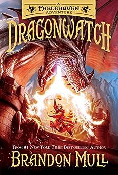Dragonwatch: A Fablehaven Adventure by [Brandon Mull, Brandon Dorman]