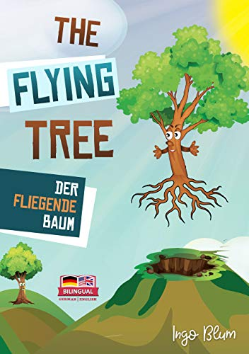 The Flying Tree - Der fliegende Baum: Bilingual Children's Picture Book English-German (Kids Learn German 1) (English Edition)