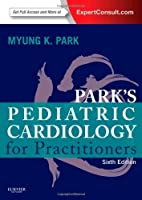 Park's Pediatric Cardiology for Practitioners: Expert Consult - Online and Print, 6e by Myung K. Park MD FAAP FACC(2014-03-28)