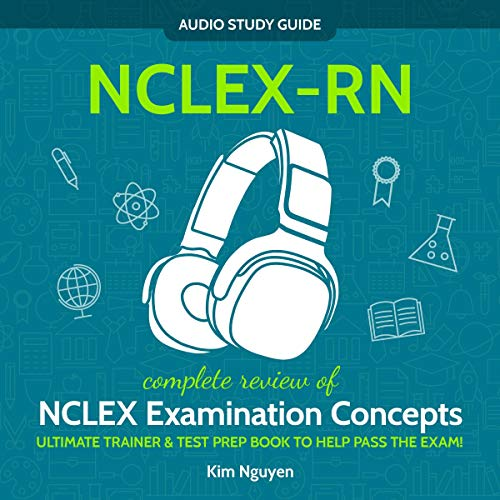NCLEX-RN Audio Study Guide! Complete Review of NCLEX Examination Concepts audiobook cover art