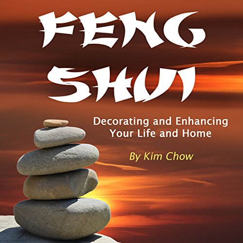 Feng Shui: Decorating and Enhancing Your Life and Home audiobook cover art