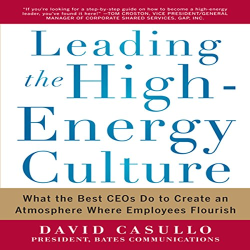 Leading the High Energy Culture     What the Best CEOs Do to Create an Atmosphere Where Employees Flourish              By:                                                                                                                                 David Casullo                               Narrated by:                                                                                                                                 Tony Craine                      Length: 8 hrs and 24 mins     Not rated yet     Overall 0.0