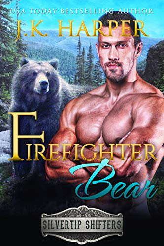 Firefighter Bear (Silvertip Shifters Book 6)