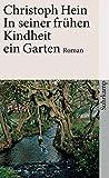 In seiner frühen Kindheit ein Garten: Roman (suhrkamp taschenbuch) - Christoph Hein