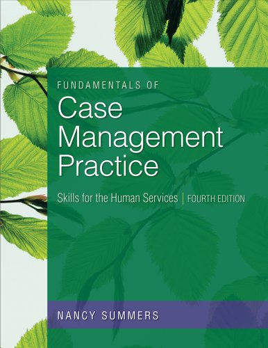 Fundamentals of Case Management Practice: Skills for the...
