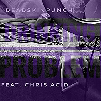 Drinking Problem (feat. Chris Acid)