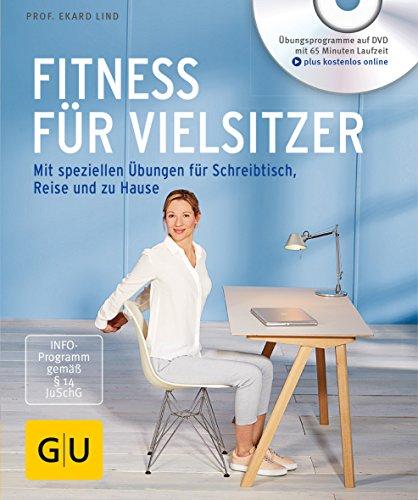 Fitness für Vielsitzer (mit DVD): Mit speziellen Übungen für Schreibtisch, Reise und zu Hause (GU Multimedia Körper, Geist & Seele)