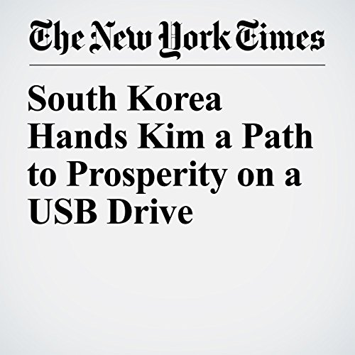 South Korea Hands Kim a Path to Prosperity on a USB Drive copertina