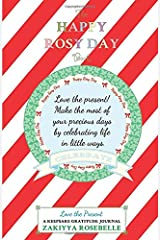 The Happy Rosy Day Book, Love the Present: A Keepsake Gratitude Journal ペーパーバック