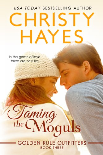 Taming the Moguls (Golden Rule Outfitters Book 3) (English Edition)