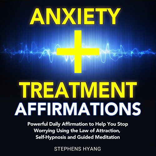 Anxiety Treatment Affirmations audiobook cover art