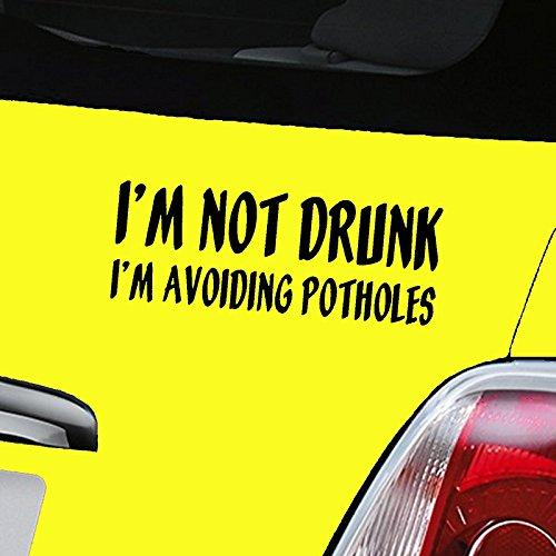 Im Not Drunk Im Avoiding Potholes svart bildekal vinyl fönsterklistermärke – endast en P&P laddning per AERIALBALLS-beställning! Spara pengar genom att köpa 2 eller fler av våra många mönster.