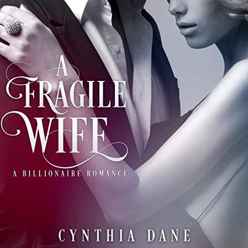 A Fragile Wife: Billionaire Romance cover art