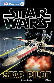 [Laura Buller, Tori Kosara]のDK Readers L3: Star Wars: Star Pilot (DK Readers Level 3) (English Edition)