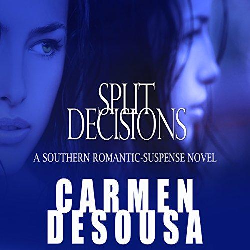 Couverture de Split Decisions: A Southern Romantic-Suspense Novel
