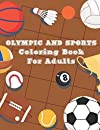 Olympic and Sports Coloring Book for Adults: 50 Olympic and Sports Coloring Pages For Fun, Relaxation and Stress Relief | Best Gift For Girls And Boys