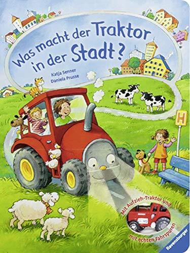 Was macht der Traktor in der Stadt?: Mit Aufziehtraktor und echten Fahrspuren