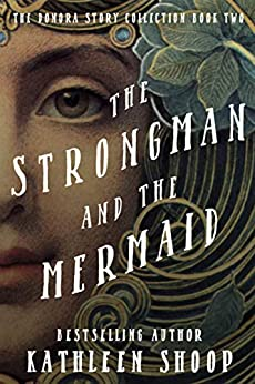 The Strongman And The Mermaid (The Donora Story Collection Book 2) by [Kathleen Shoop]