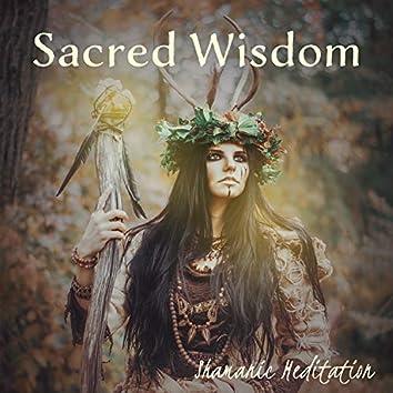 Sacred Wisdom – Shamanic Meditation – Native Chant, Shamanism, Ancient Healing Tradition, Spiritual Connection, Understanding