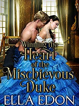 Winning the Heart of the Mischievous Duke: Historical Regency Romance (Laced Up Ladies Book 1) by [Ella Edon]