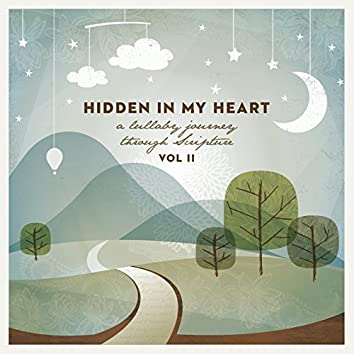 Hidden in My Heart (A Lullaby Journey Through Scripture) Vol. II