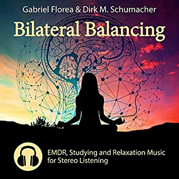 Bilateral Balancing (EMDR, Studying and Relaxation Music for Stereo Listening)
