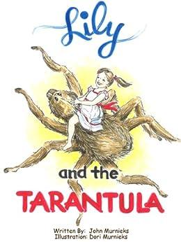 Lily and the Tarantula by [John Murnieks, Dori Murnieks]