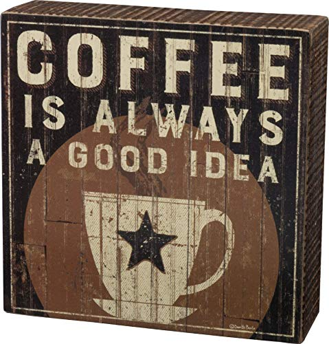 Primitives by Kathy 32970 Rustic Box Sign, 6 x 6-Inches, Coffee Is a Good Idea