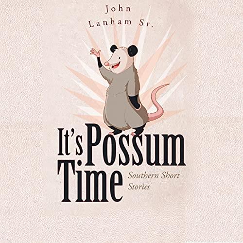 It's Possum Time Audiobook By John Lanhamsr cover art